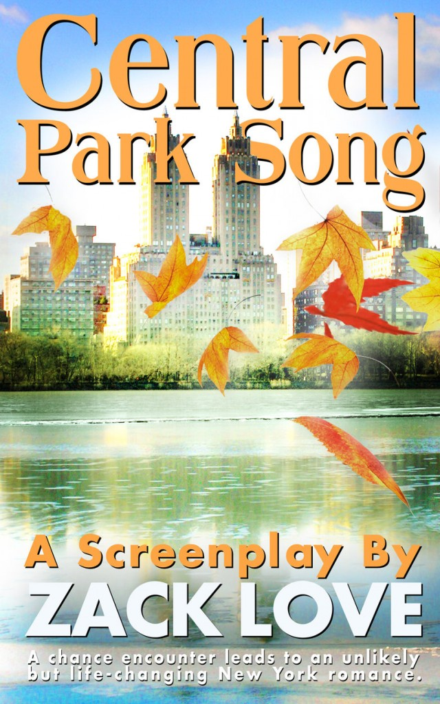 Central Park Song cover shrunk down to 350 KB 640x1024 Central Park Song a screenplay by Zack Love