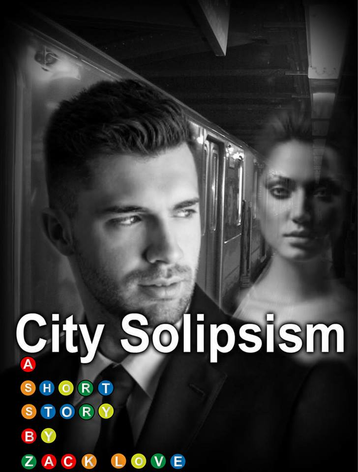 City Solipsism Cover with man woman train smaller file City Solipsism a Short Story by Zack Love